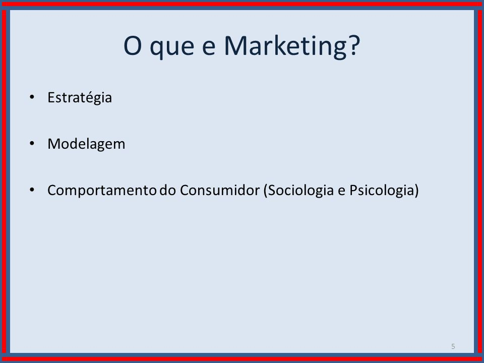 O que e Marketing Estratégia Modelagem