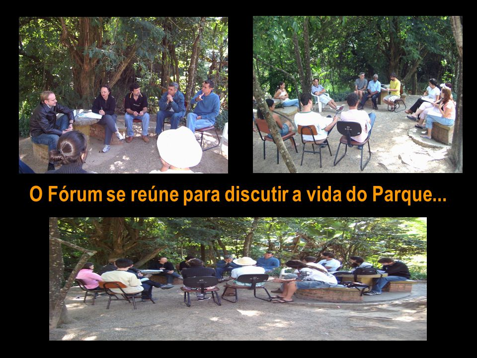 O Fórum se reúne para discutir a vida do Parque...