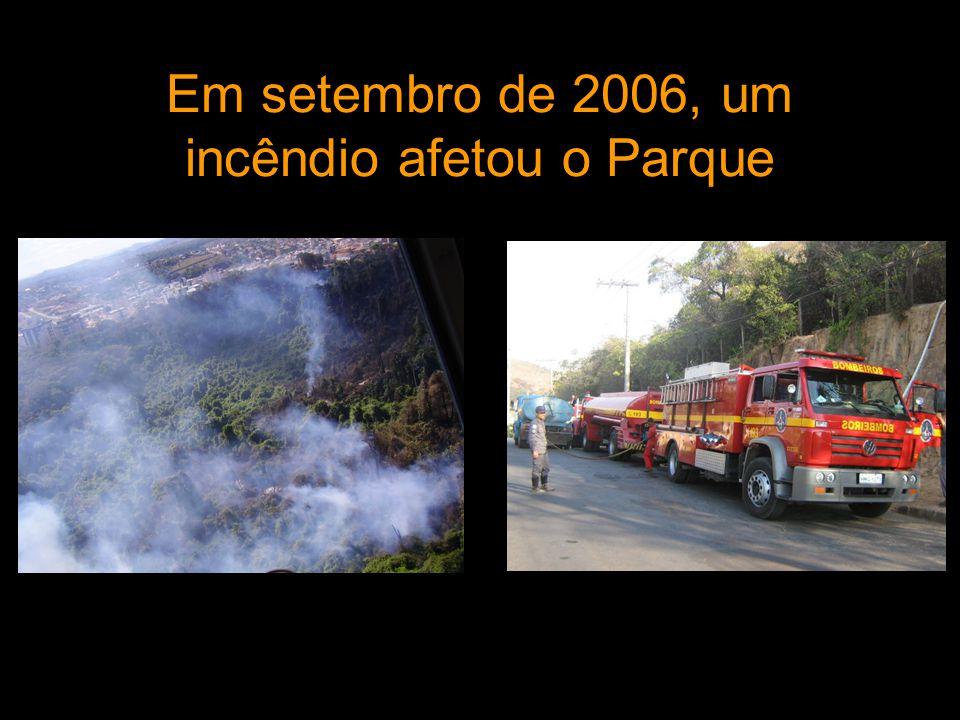 Em setembro de 2006, um incêndio afetou o Parque