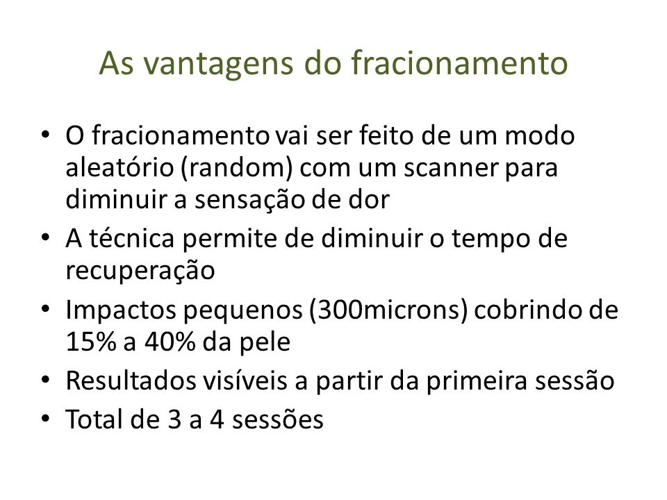 As vantagens do fracionamento