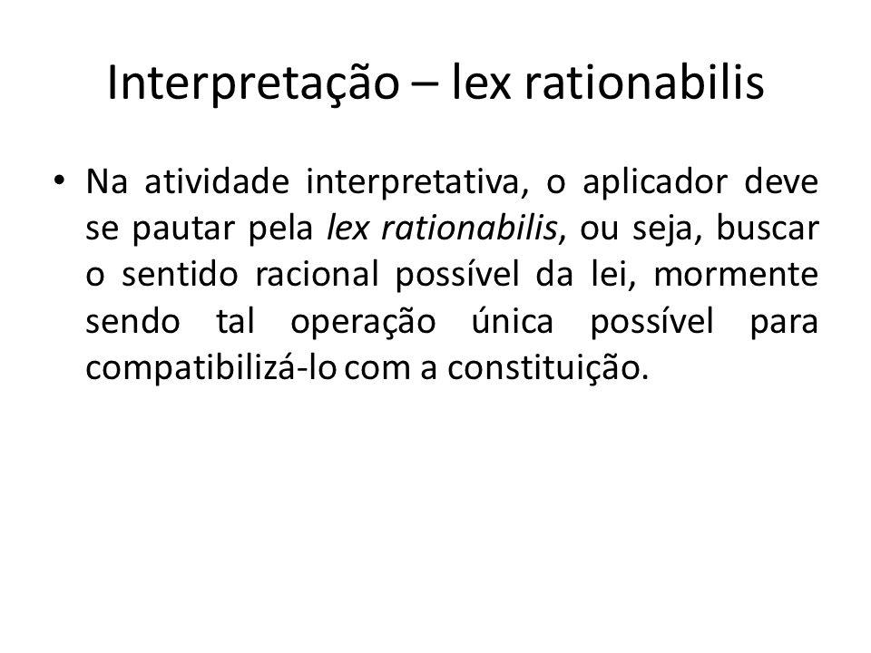 Interpretação – lex rationabilis