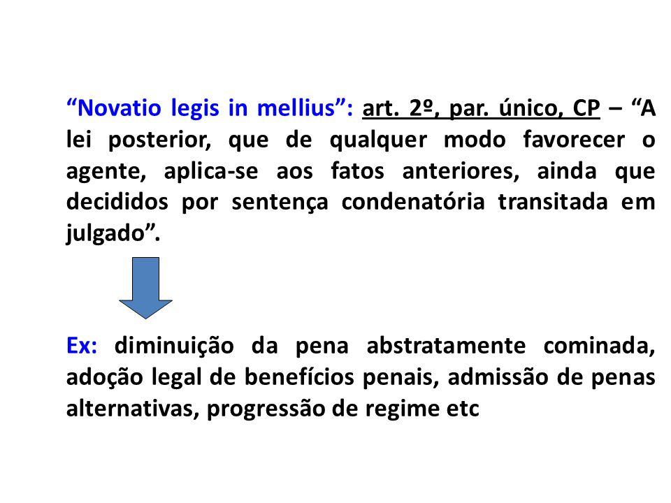 Novatio legis in mellius : art. 2º, par