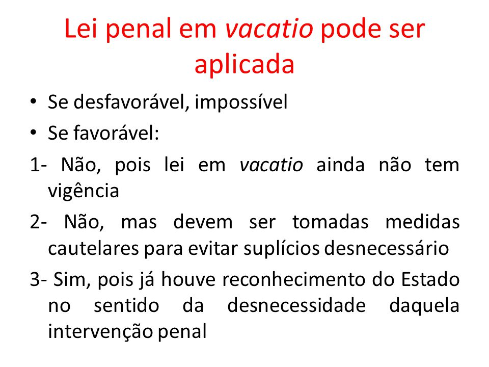 Lei penal em vacatio pode ser aplicada