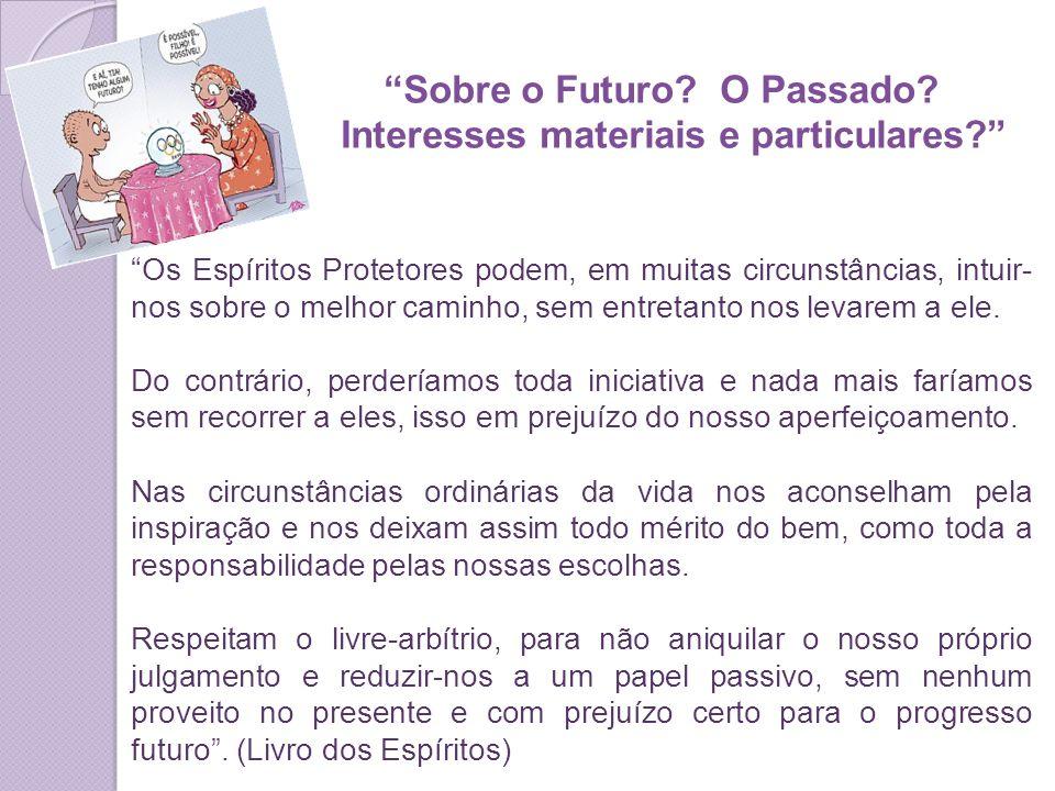 Sobre o Futuro O Passado Interesses materiais e particulares