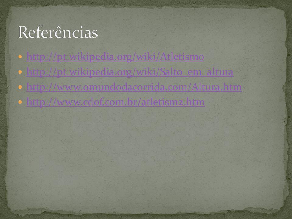 Referências http://pt.wikipedia.org/wiki/Atletismo