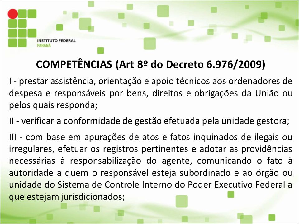 COMPETÊNCIAS (Art 8º do Decreto 6.976/2009)