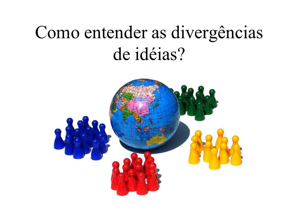 Como entender as divergências de idéias