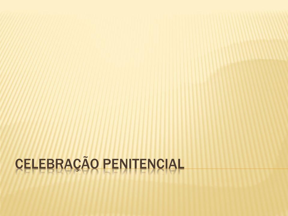 CELEBRAÇÃO PENITENCIAL