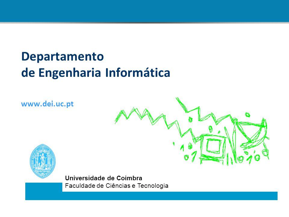 Departamento de Engenharia Informática www.dei.uc.pt
