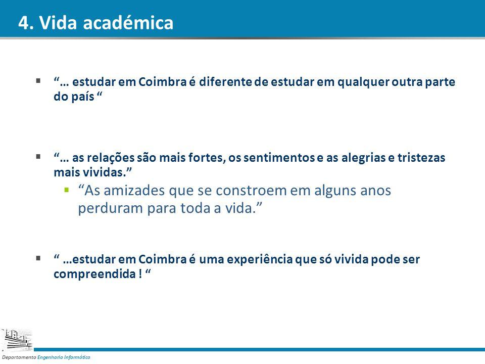 4. Vida académica … estudar em Coimbra é diferente de estudar em qualquer outra parte do país