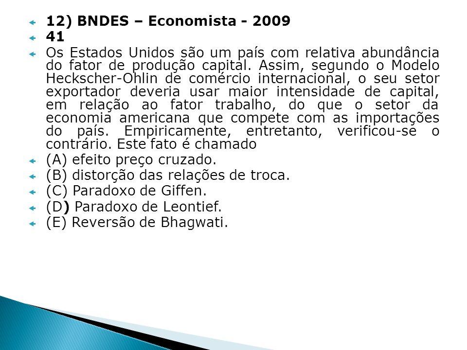 12) BNDES – Economista - 2009 41.