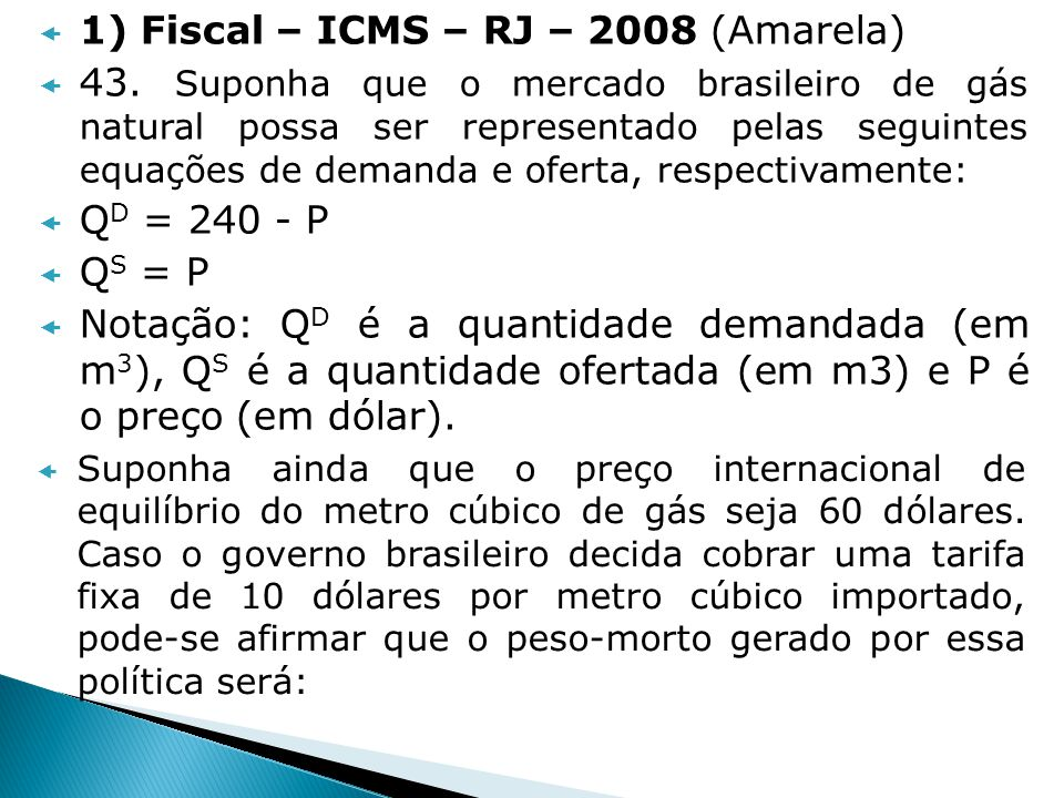 1) Fiscal – ICMS – RJ – 2008 (Amarela)
