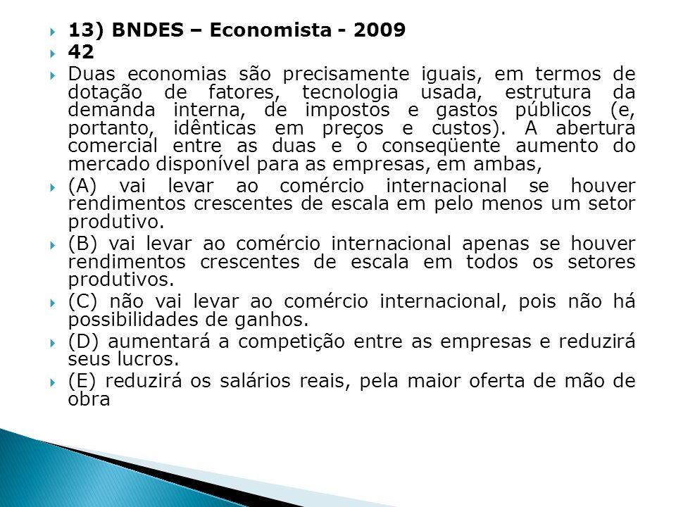13) BNDES – Economista - 2009 42.