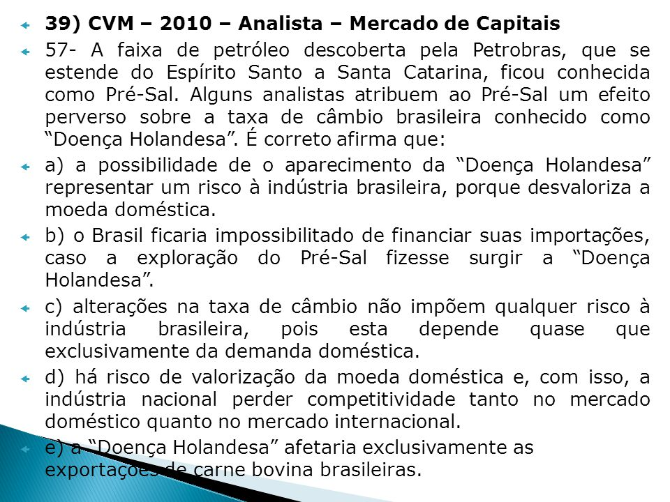 39) CVM – 2010 – Analista – Mercado de Capitais