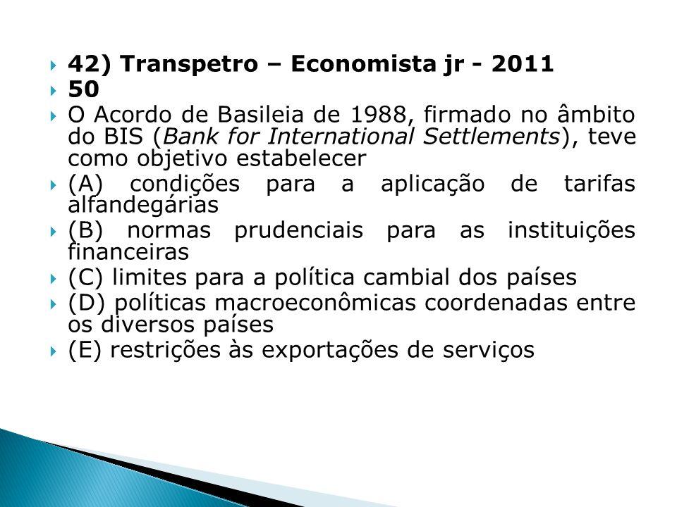 42) Transpetro – Economista jr - 2011