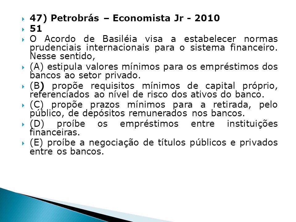 47) Petrobrás – Economista Jr - 2010
