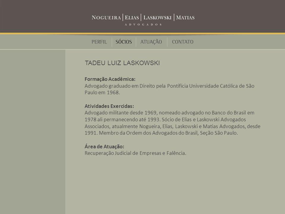 TADEU LUIZ LASKOWSKI Formação Acadêmica: