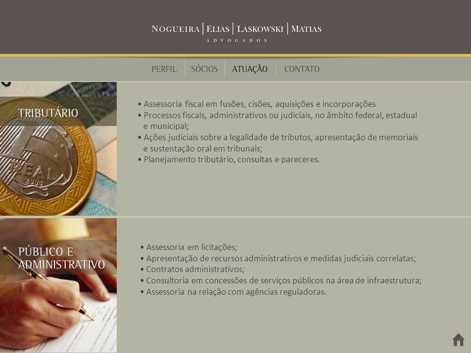 • Assessoria fiscal em fusões, cisões, aquisições e incorporações