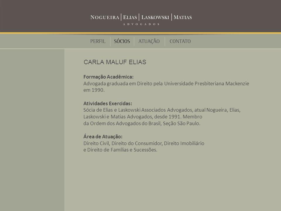 CARLA MALUF ELIAS Formação Acadêmica: