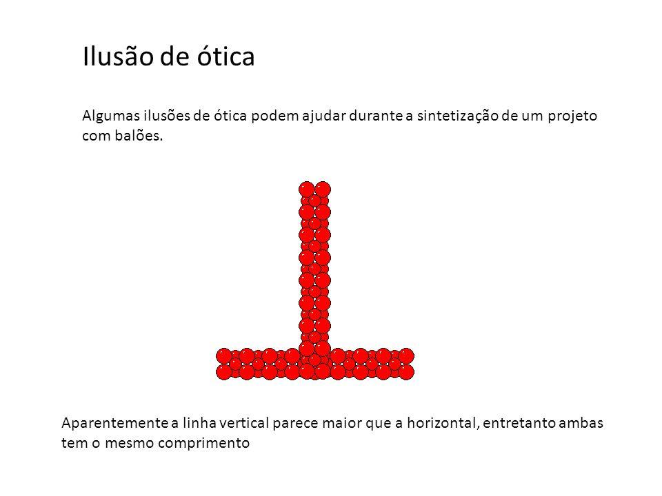 Ilusão de ótica Algumas ilusões de ótica podem ajudar durante a sintetização de um projeto com balões.