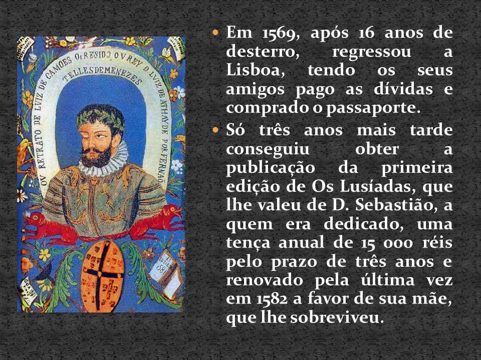 Em 1569, após 16 anos de desterro, regressou a Lisboa, tendo os seus amigos pago as dívidas e comprado o passaporte.