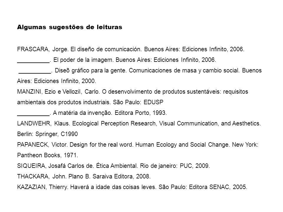 Algumas sugestões de leituras FRASCARA, Jorge