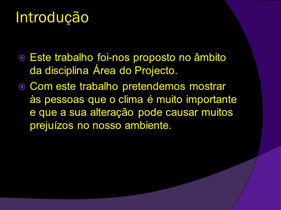 Introdução Este trabalho foi-nos proposto no âmbito da disciplina Área do Projecto.