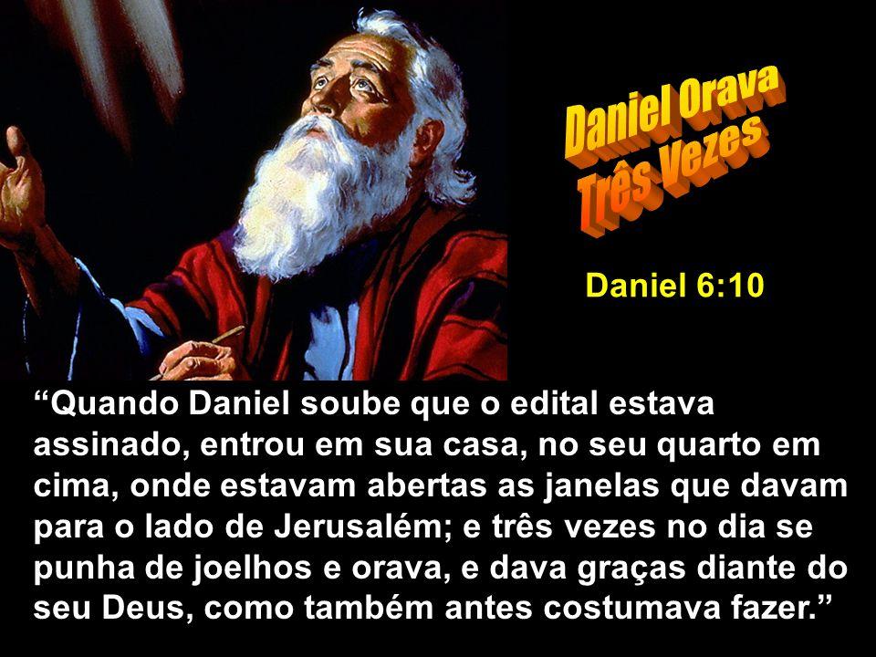 Daniel Orava Três Vezes Daniel 6:10