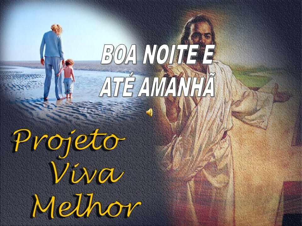 BOA NOITE E ATÉ AMANHÃ