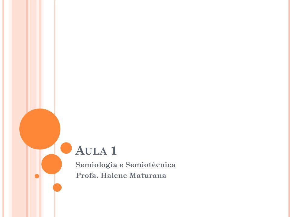 Semiologia e Semiotécnica Profa. Halene Maturana