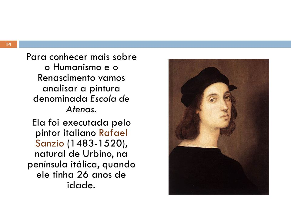 Para conhecer mais sobre o Humanismo e o Renascimento vamos analisar a pintura denominada Escola de Atenas.