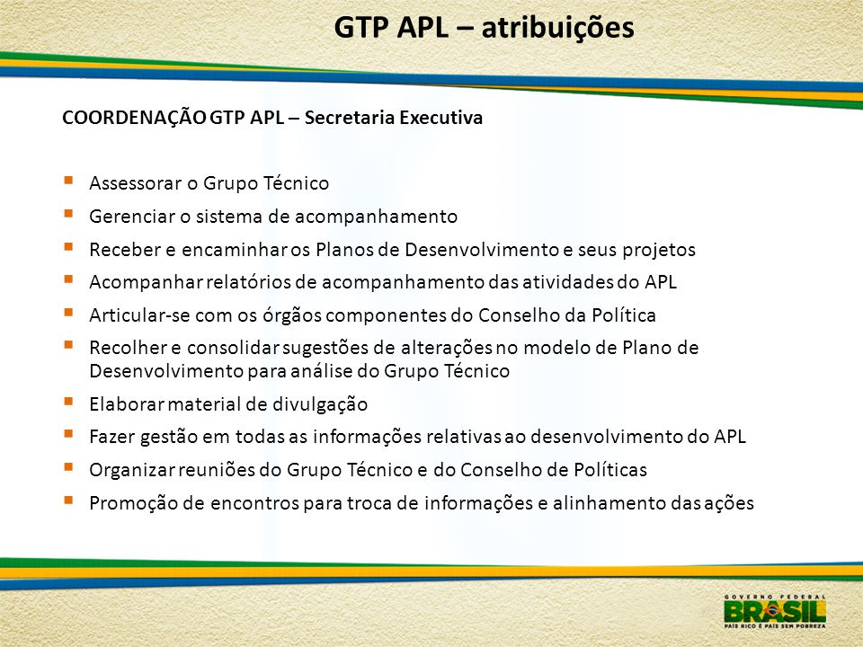 GTP APL – atribuições COORDENAÇÃO GTP APL – Secretaria Executiva