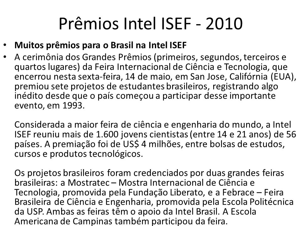 Prêmios Intel ISEF - 2010 Muitos prêmios para o Brasil na Intel ISEF