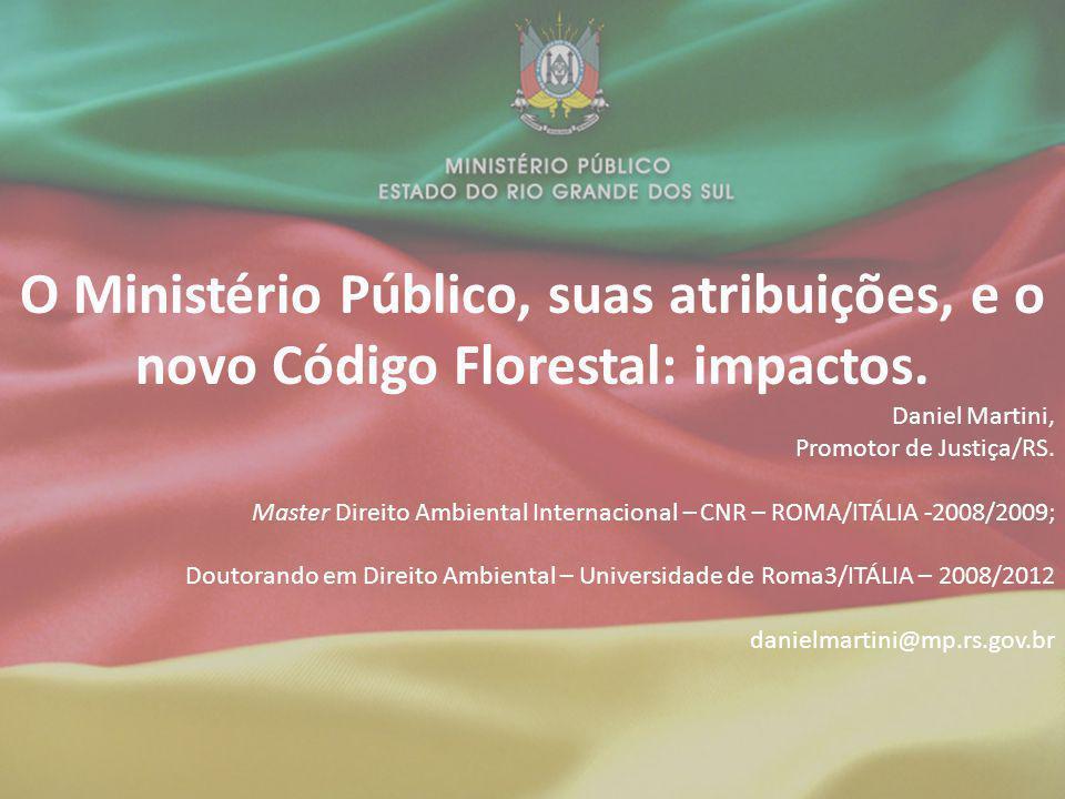O Ministério Público, suas atribuições, e o novo Código Florestal: impactos.