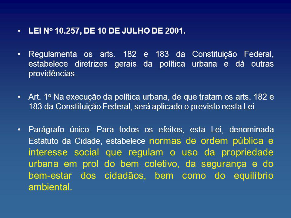 LEI No 10.257, DE 10 DE JULHO DE 2001.
