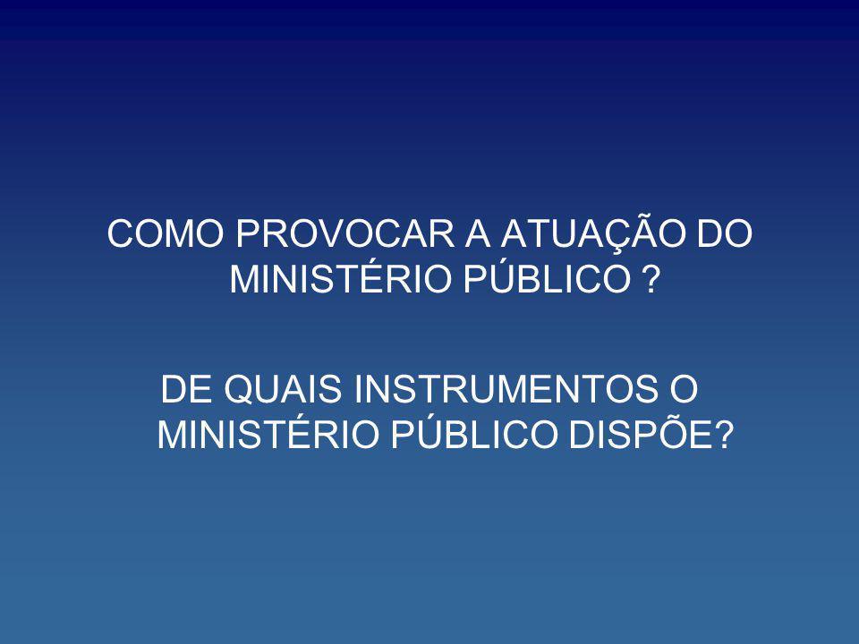 COMO PROVOCAR A ATUAÇÃO DO MINISTÉRIO PÚBLICO