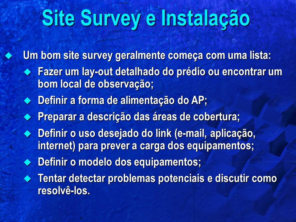Site Survey e Instalação