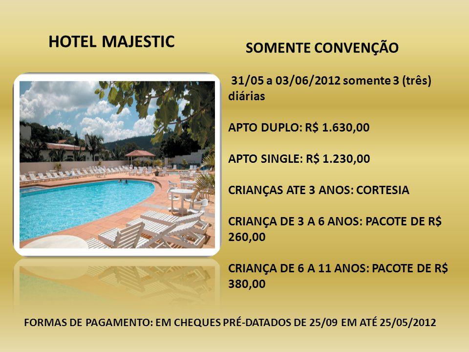 HOTEL MAJESTIC SOMENTE CONVENÇÃO