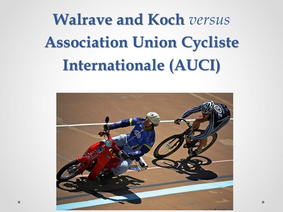 Walrave and Koch versus Association Union Cycliste Internationale (AUCI)