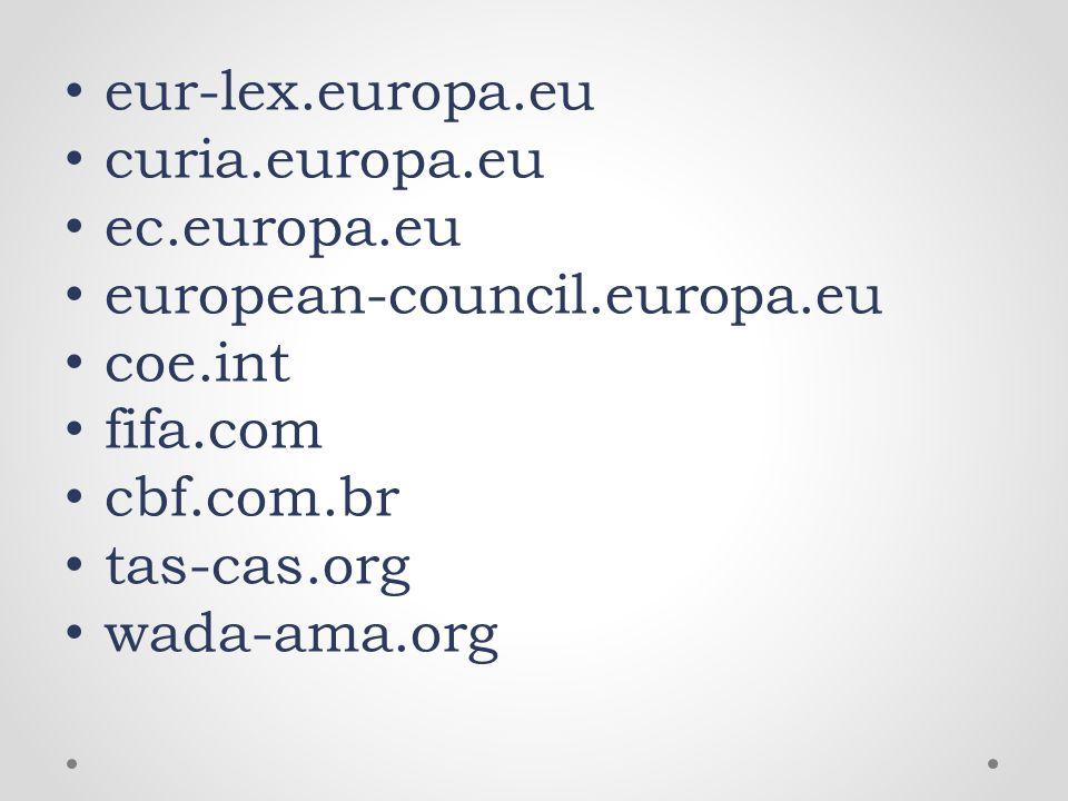 eur-lex.europa.eu curia.europa.eu. ec.europa.eu. european-council.europa.eu. coe.int. fifa.com.