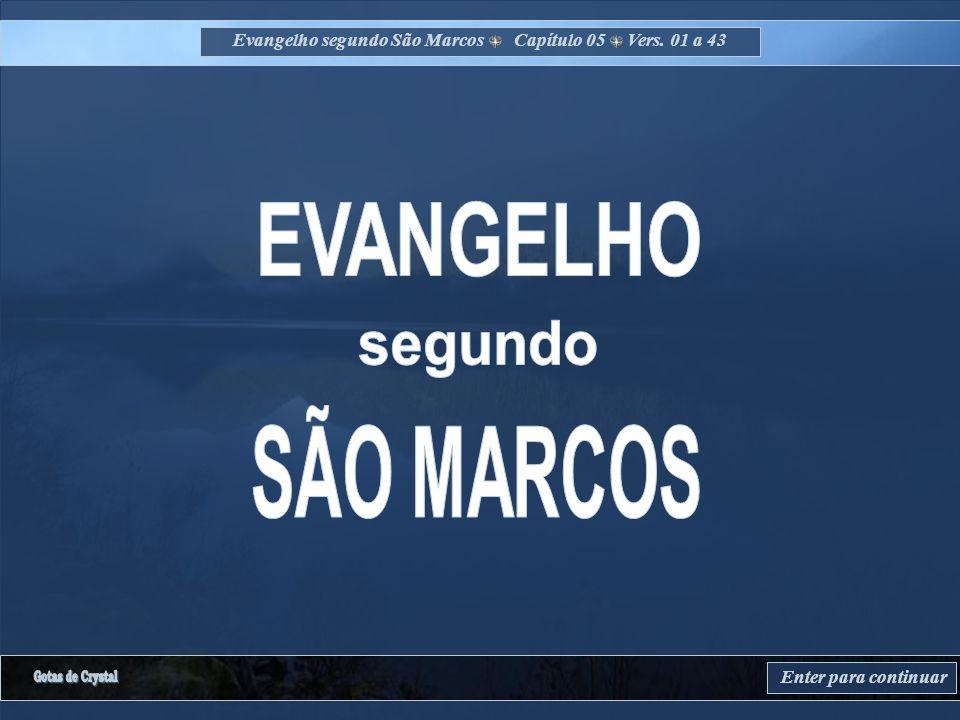 Evangelho segundo São Marcos Capítulo 05 Vers. 01 a 43