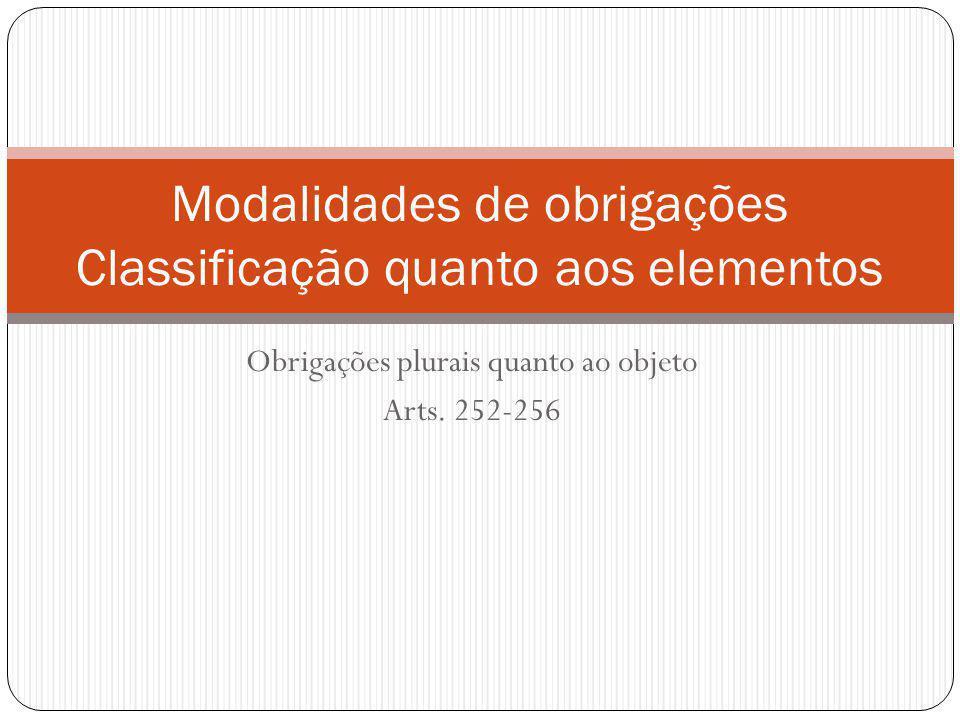 Modalidades de obrigações Classificação quanto aos elementos