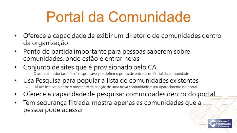 Portal da Comunidade Oferece a capacidade de exibir um diretório de comunidades dentro da organização.