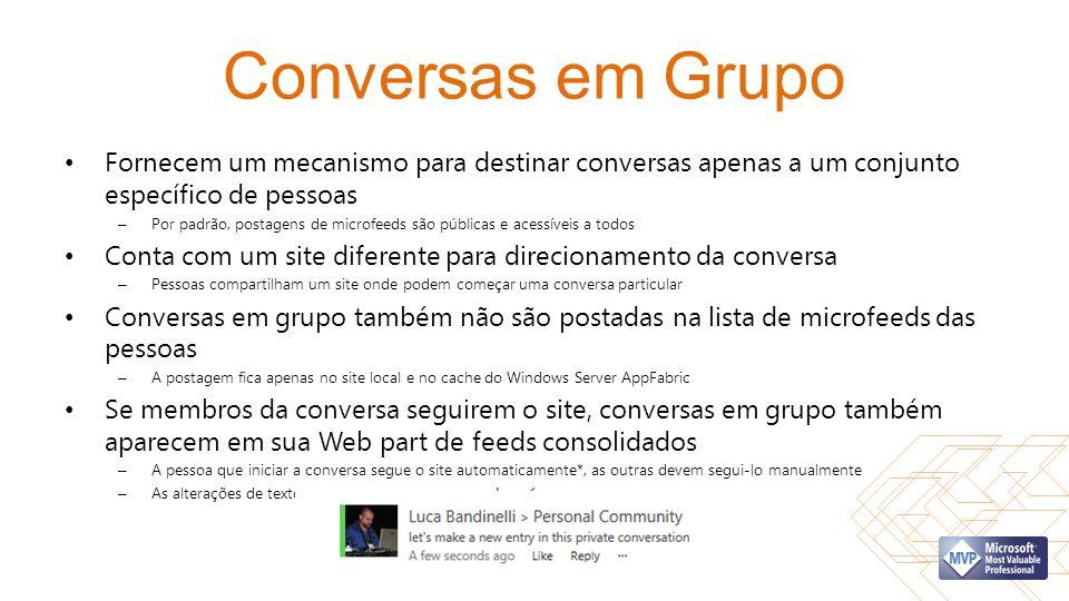 Conversas em Grupo Fornecem um mecanismo para destinar conversas apenas a um conjunto específico de pessoas.