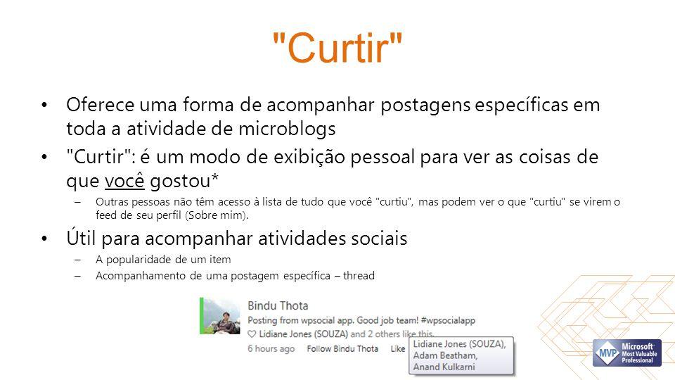 Curtir Oferece uma forma de acompanhar postagens específicas em toda a atividade de microblogs.