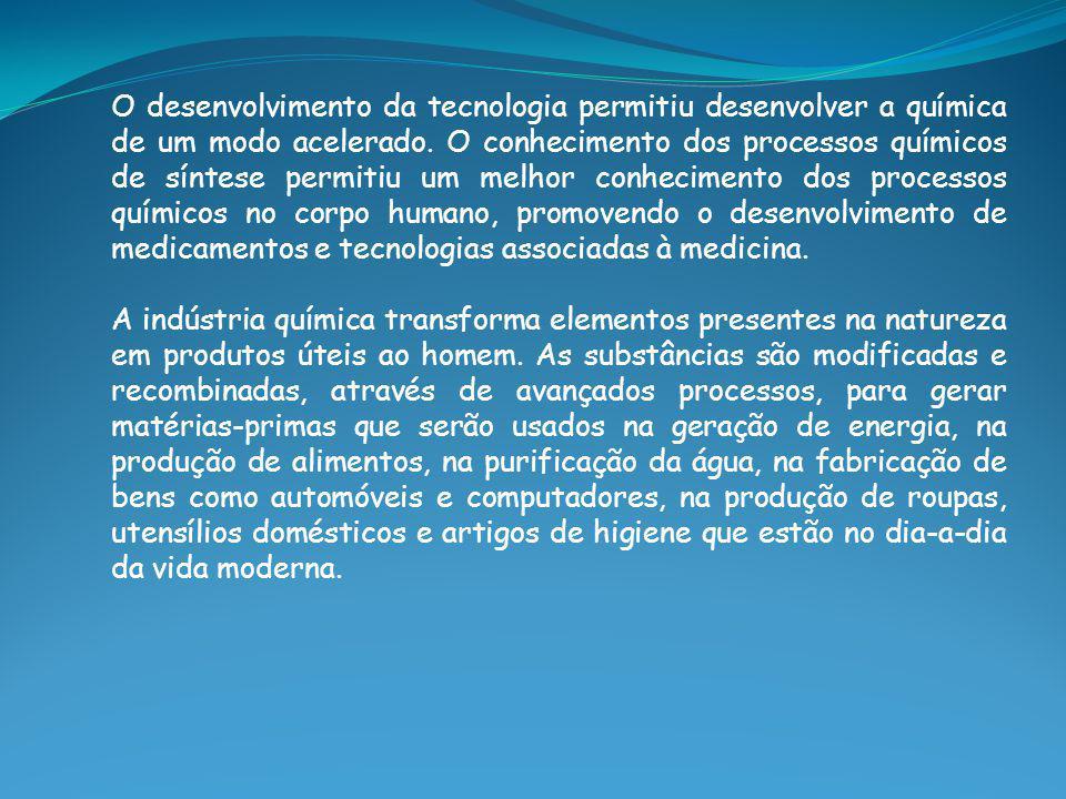 O desenvolvimento da tecnologia permitiu desenvolver a química de um modo acelerado. O conhecimento dos processos químicos de síntese permitiu um melhor conhecimento dos processos químicos no corpo humano, promovendo o desenvolvimento de medicamentos e tecnologias associadas à medicina.