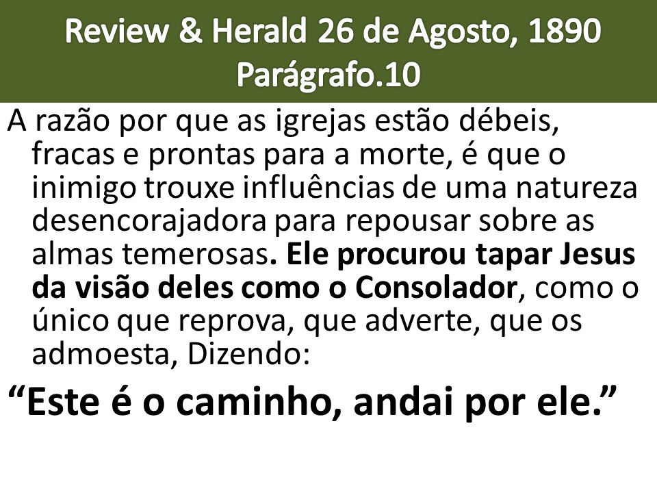 Review & Herald 26 de Agosto, 1890 Parágrafo.10