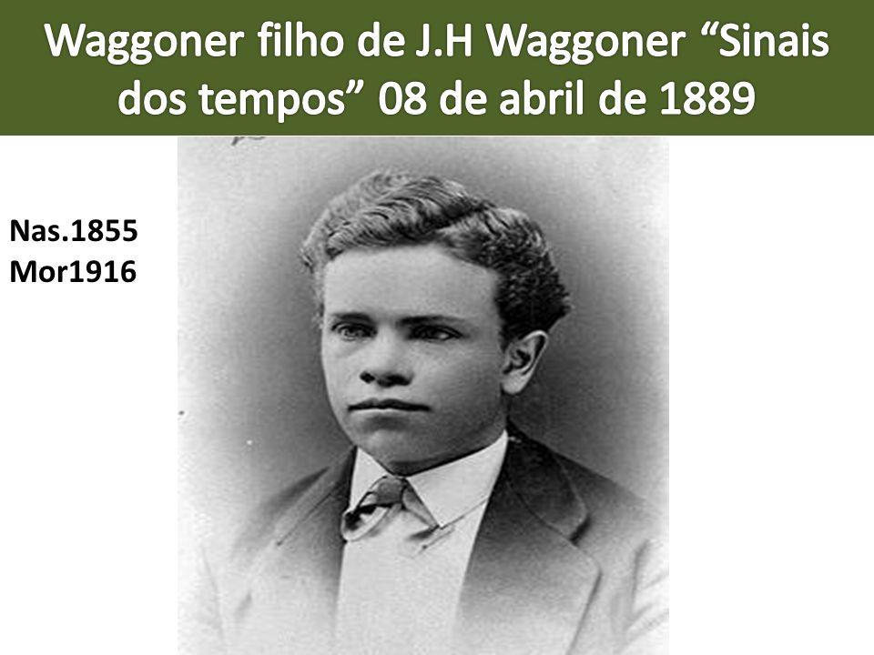 Waggoner filho de J.H Waggoner Sinais dos tempos 08 de abril de 1889