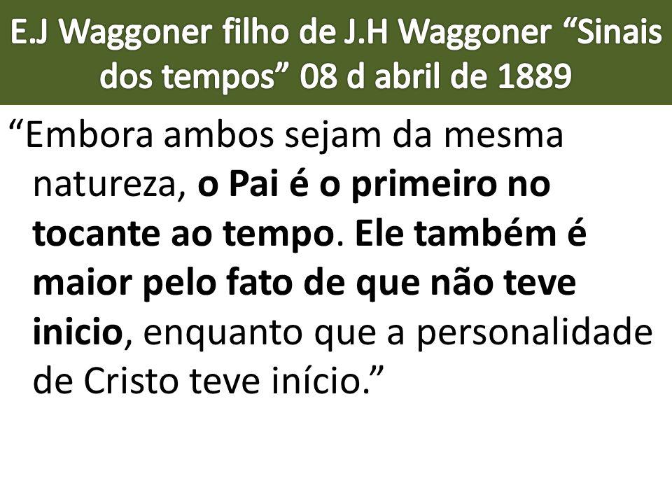 E.J Waggoner filho de J.H Waggoner Sinais dos tempos 08 d abril de 1889