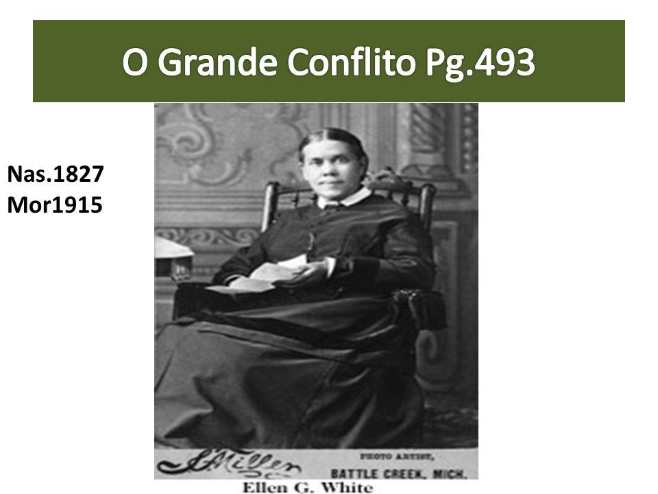 O Grande Conflito Pg.493 Nas.1827 Mor1915